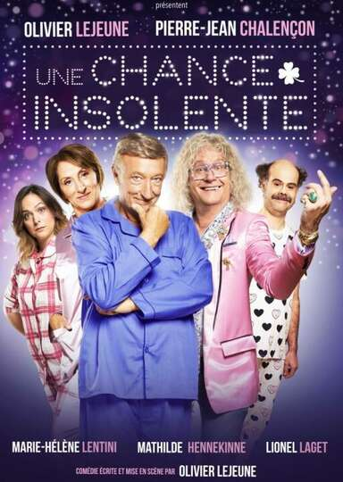 Spectacle : Une chance insolente